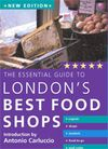 LONDON'S BEST FOOD SHOPS -THE ESSENTIAL GUIDE TO