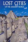 LOST CITIES OF THE ANCIENT WORLD