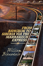 FROM BANGKOK TO SIBERIA VIA THE MARRAKECH EXPRESS
