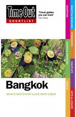 BANGKOK. SHORTLIST -TIME OUT