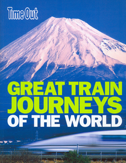 GREAT TRAIN JOURNEYS OF THE WORLD -TIME OUT