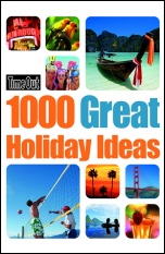 1000 GREAT HOLIDAY IDEAS -TIME OUT