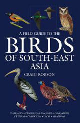 BIRDS OF SOUTH-EAST ASIA, A FIELD GUIDE TO THE