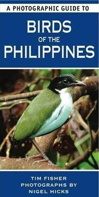 BIRDS OF THE PHILIPPINES -A PHOTOGRAPHIC GUIDE