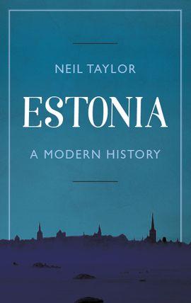 ESTONIA, A MODERN HISTORY