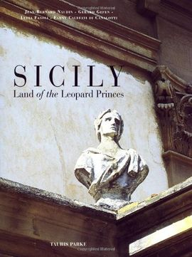 SICILY. LAND OF THE LEOPARD PRINCES