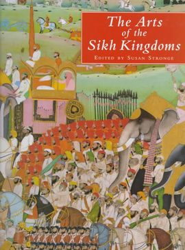 ARTS OF THE SIKH KINGDOMS, THE