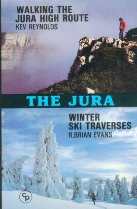 JURA, THE. WALKING THE HIGH ROUTE/WINTER SKI TRAVERSES