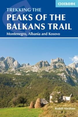 PEAKS OF THE BALKANS TRAIL, TREKKING THE -CICERONE