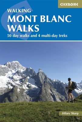 MONT BLANC WALKS. WALKING  CICERONE