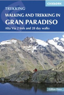 WALKING AND TREKKING IN THE GRAN PARADISO -CICERONE