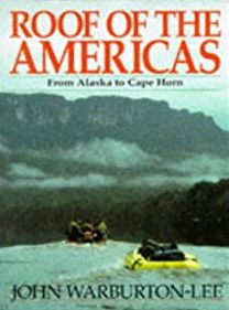 ROOF OF THE AMERICAS. FROM ALASKA TO CAPE HORN