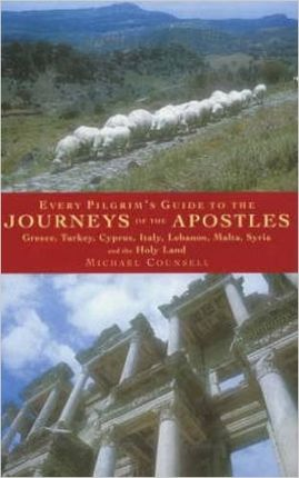 JOURNEYS OF THE APOSTLES, EVERY PILGRIM'S GUIDE TO THE