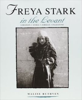 FREYA STARK IN THE LEVANT
