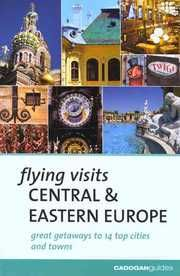 CENTRAL & EASTERN EUROPE. FLYING VISITS -CADOGAN