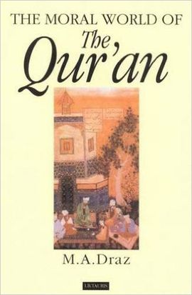 MORAL WORLD OF THE QUR'AN, THE