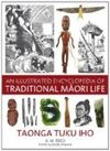 TRADITIONAL MAORI LIFE, AN ILLUSTRATED ENCYCLOPEDIA