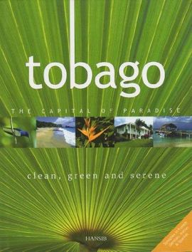 TOBAGO - CLEAN, GREEN AND SERENE