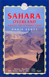 SAHARA OVERLAND. A ROUTE AND PLANNING GUIDE