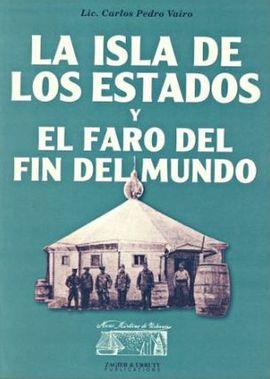 ISLA DE LOS ESTADOS Y EL FARO DEL FIN DEL MUNDO, LA