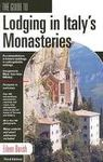 LODGING IN ITALY'S MONASTERIES, THE GUIDE TO