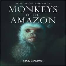 MONKEYS OF THE AMAZON -WILDLIFE MONOGRAPHS