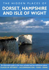 DORSET, HAMPSHIRE & THE ISLE OF WIGHT -THE HIDDEN PLACES OF
