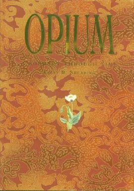 OPIUM, A JOURNEY THROUGH TIME