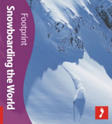 SNOWBOARDING THE WORLD -ACTIVITY GUIDES FOOTPRINT