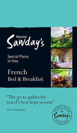 FRENCH BED & BREAKFAST -ALASTAIR SAWDAY'S