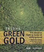 YASUNI, GREEN GOLD