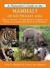 MAMMALS OF SOUTH-EAST ASIA, A NATURALIST'S GUIDE TO THE