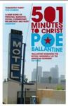 501 MINUTES TO CHRIST POE BALLANTINE