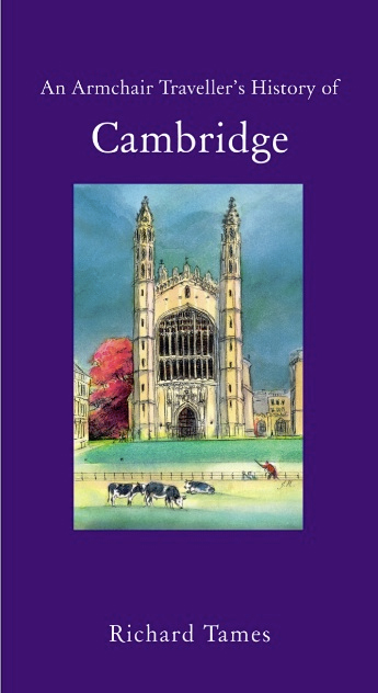 CAMBRIDGE -AN ARMCHAIR TRAVELLER'S HISTORY OF