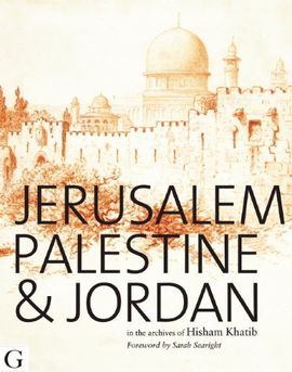 JERUSALEM, PALESTINE & JORDAN