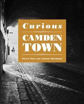 CURIOUS CAMDEN TOWN