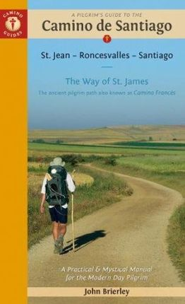 CAMINO FRANCES, A PILGRIM'S GUIDE TO THE CAMINO DE SANTIAGO -CAMINO GUIDES