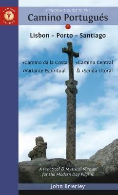CAMINO PORTUGUES, A PILGRIM'S GUIDE TO THE -CAMINO GUIDES