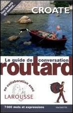 CROATE -GUIDE DE CONVERSATION ROUTARD