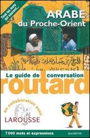 ARABE DU PROCHE-ORIENT -GUIDE DE CONVERSATION ROUTARD