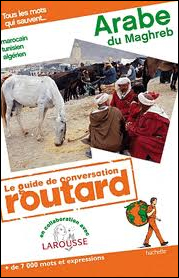 ARABE DU MAGHREB -GUIDE DE CONVERSATION ROUTARD