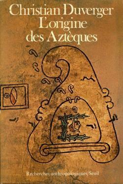 ORIGINE DES AZTEQUES, L'