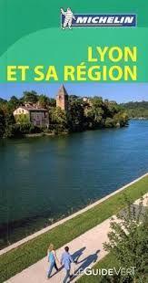 LYON ET SA REGION (FRA) -LE GUIDE VERT -MICHELIN