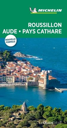 ROUSSILLON AUDE PAYS CATHARE [FRA] -LE GUIDE VERT MICHELIN