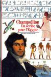 CHAMPOLLION. UN SCRIBE POUR L'EGYPTE-ARCHEOLOGIE N