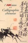 CALLIGRAPHIE CHINOISE -ABCDAIRE