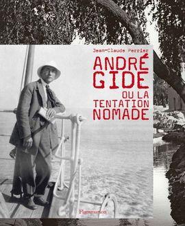 ANDRE GIDE OU LA TENTATION NOMADE