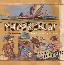 MADAGASCAR. CHRONIQUE DU CAPRICORNE