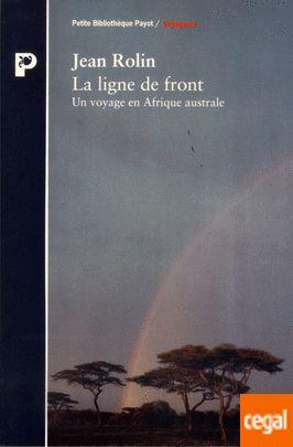 LIGNE DE FRONT, LA - UN VOYAGE EN AFRIQUE AUSTRALE