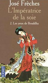 2. LES YEUX DE BOUDDHA -L'IMPERATRICE DE LA SOIE -POCKET